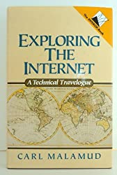 Exploring the Internet: A Technical Travelogue by Carl Malamud (1992-09-01)