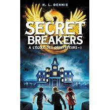 Secret breakers (À l'école des décrypteurs) Tome 1 : Le Code de l'Oiseau de Feu (French Edition)