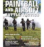 Paintball and Airsoft Battle Tactics