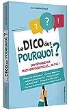 Telecharger Livres Le dico des pourquoi (PDF,EPUB,MOBI) gratuits en Francaise