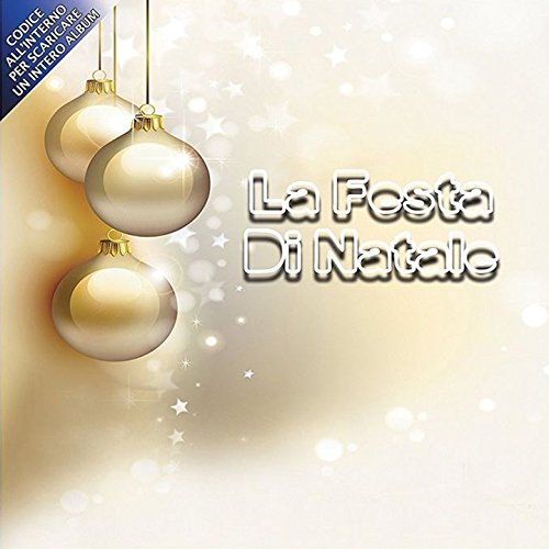 La Festa Di Natale, 2 CD, Christmas Songs, Canzoni Di Natale, All I Want For Christmas Is You, White Christmas, Jingle Bells, Do They Know It's Christmas