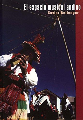 El espacio musical andino: Modo ritualizado de la producción musical en la Isla de Taquile y en la región del Lago Titicaca (Travaux de l'IFÉA)