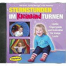 Sternstunden im Kleinkindturnen (CD): Lieder, Fingerspiele und Kniereiter für kleine Leute (Ökotopia Mit-Spiel-Lieder)