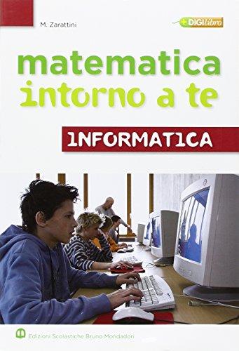 Matematica intorno a te. Informatica. Per la Scuola media. Con CD-ROM: 1