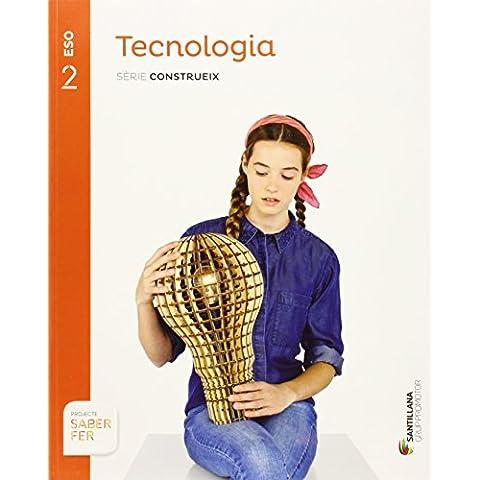 TECNOLOGIA SERIE CONSTRUEIX 2 ESO SABER FER