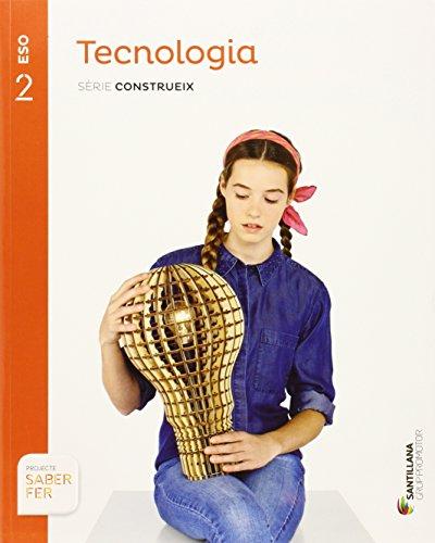 TECNOLOGIA SERIE CONSTRUEIX 2 ESO SABER FER - 9788490472149 por Aa.Vv.
