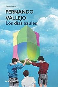 Los días azules par Fernando Vallejo