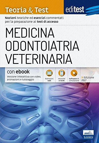 EdiTEST. Medicina, odontoiatria, veterinaria. Teoria & Test. Teoria ed esercizi commentati per le ammissioni universitarie. Con e-book