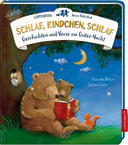 Coppenraths kleine Bibliothek: Schlaf, Kindchen, schlaf: Geschichten und Verse zur Guten Nacht