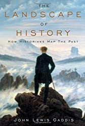 The Landscape of History: How Historians Map the Past by John Lewis Gaddis (2002-09-30)