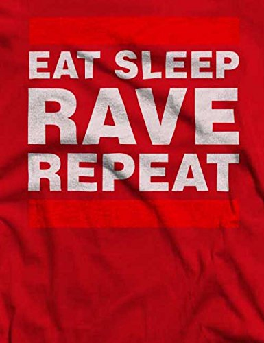 Eat Sleep Rave Repeat T-Shirt S-XXL 12 Farben / Colours Rot