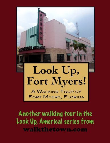 A Walking Tour of Fort Myers, Florida (Look Up, America!) (English Edition)