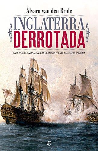 Inglaterra derrotada (Historia) por Álvaro Van den Brule A.