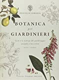 Botanica per giardinieri. L'arte e la...