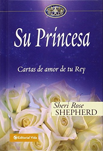 Su Princesa: Love Letters from Your King (Su Princesa Serie)