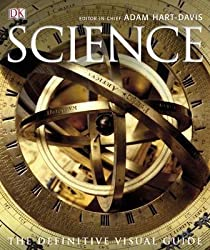 [(Science : The Definitive Visual Guide)] [Editor-in-chief Adam Hart-Davis ] published on (October, 2009)