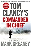 Tom Clancy's Commander-in-Chief: A Jack Ryan Novel