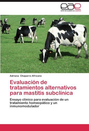 Evaluacion de Tratamientos Alternativos Para Mastitis Subclinica por Adriana Chaparro Africano