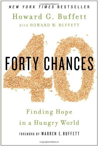 40 Chances: Finding Hope in a Hungry World by Howard G Buffett (2013-10-22) pdf epub download ebook