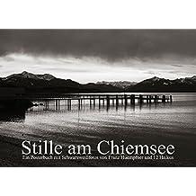 Stille am Chiemsee (Posterbuch DIN A3 quer): Schwarzweißfotos und Haikus zu Motiven der Stille am Chiemsee (Posterbuch, 14 Seiten) (CALVENDO Natur) [Taschenbuch] [Mar 25, 2014] Huempfner, Franz