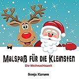 Malbuch - Die Weihnachtszeit: Malspaß für die Kleinsten (Erstes Malbuch, Weihnachten, Kinder ab 2 Jahre, malen) (German Edition)