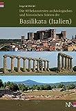 Die 40 bekanntesten archäologischen und historischen Stätten der Basilikata