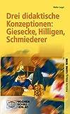Drei didaktische Konzeptionen: Giesecke, Hilligen, Schmiederer (Politische Bildung. Kleine Reihe / Didaktik und Methodik) - Walter Gagel