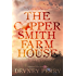 The Coppersmith Farmhouse (Jamison Valley Series Book 1)