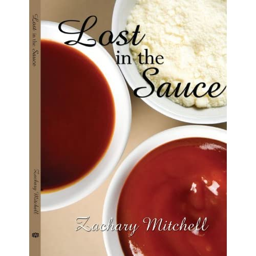 Lost in the Sauce by Zachary Mitchell (2007-12-21)