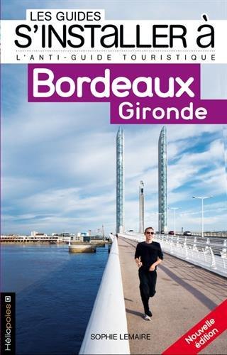 S'installer à Bordeaux Gironde 2ed