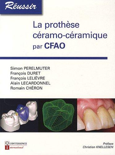 La Prothèse céramo-céramique par CFAO