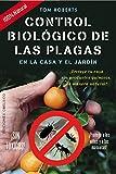 Control Biológico Plagas En La Casa Y Jardin (SALUD Y VIDA NATURAL)