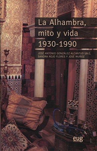LA ALAHAMBRA, MITO Y VIDA 1930-1990