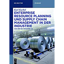 Enterprise Resource Planning und Supply Chain Management in der Industrie: Von MRP bis Industrie 4.0 (De Gruyter Studium)