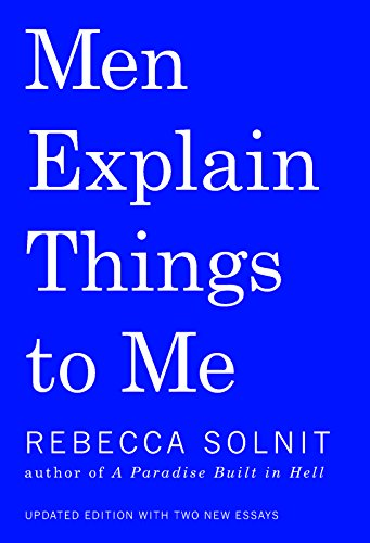 Men Explain Things to Me por Rebecca Solnit