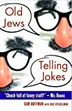 Old Jews Telling Jokes by Sam Hoffman (2012-10-01)