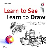 Learn to See, Lean to Draw. The completely different drawing school for the gifted, the untalented,