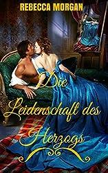 Die Leidenschaft des Herzogs (German Edition)
