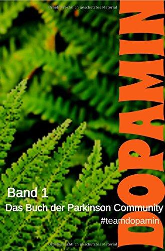 Dopamin: Das Buch der Parkinson Community
