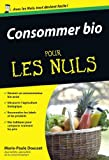 Consommer Bio pour les Nuls (French Edition)