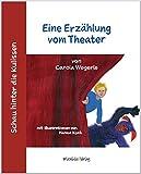 Schau hinter die Kulissen: Eine Erzählung vom Theater