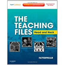 The Teaching Files: Head and Neck Imaging: Expert Consult - Online and Print