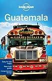 Lonely Planet Guatemala (Travel Guide) 5th edition by Lonely Planet, Vidgen, Lucas, Schechter, Daniel C (2013) Taschenbuch - Vidgen, Lucas, Schechter, Daniel C Lonely Planet