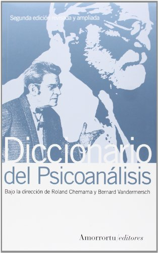 Diccionario del psicoanálisis - 2a edición: (Segunda Edición, revisada y ampliada) (Psicología) por Roland Chemama Bernard Vandermersch