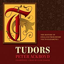 Tudors: The History of England from Henry VIII to Elizabeth 1