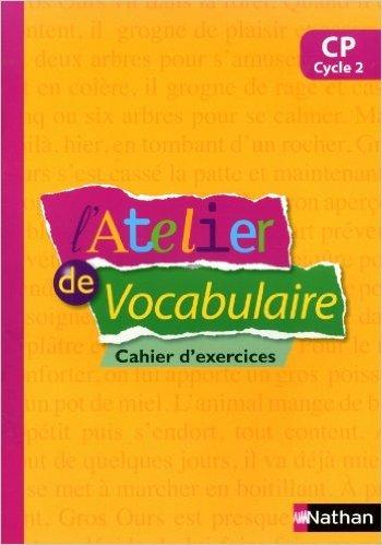 L'Atelier de Vocabulaire CP de Marianne André-Kérébel,Patricia Valégéas ,Claire Tréguier ( 15 mars 2013 )