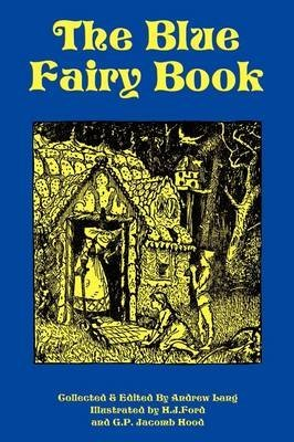 Portada del libro [The Blue Fairy Book] (Edited by Andrew Lang , Illustrated by H J Ford , Illustrated by C P Jacomb Hood) [published: February, 2009]