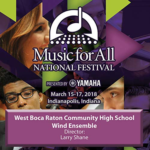 2018 Music for All (Indianapolis, IN): West Boca Raton Community High School Wind Ensemble [Live]