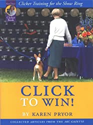Click to Win: Clicker Training for the Show Ring (Collected Articles from the AKC Gazette) (English Edition)