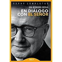 En diálogo con el Señor: Textos de la predicación oral (Obras Completas de san Josemaría Escrivá)